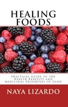 Healing Foods: Practical Guide to the Health Benefits and Medicinal Uses of Food