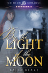 By the Light of the Moon by Laila Blake