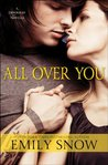 All over You by Emily Snow