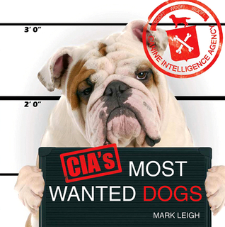 CIA's Most Wanted Dogs