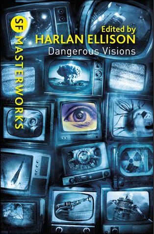 Dangerous Visions by Harlan Ellison