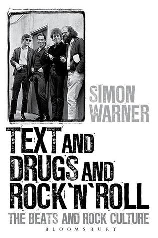 Text, Drugs And Rock 'N' Roll: The Beats And Rock, From Kerouac To Cobain
