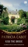 Ciuman untuk Sang Pengantin - Kiss the Bride by Patricia Cabot