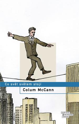 Co svět světem stojí by Colum McCann