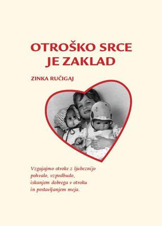otroško srce je zaklad by Zinka Ručigaj