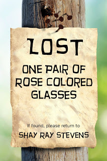 Lost: One Pair of Rose Colored Glasses - Shay Ray Stevens
