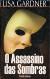 O Assassino das Sombras by Lisa Gardner