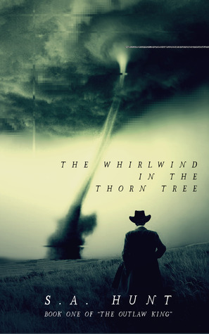 The Whirlwind in the Thorn Tree(The Outlaw King 1)