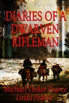 Diaries of a Dwarven Rifleman