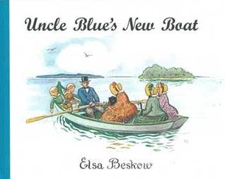 Uncle Blue's New Boat by Elsa Beskow