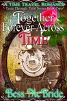 Together Forever Across Time (Train Through Time, #2)