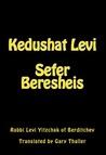 Kedushat Levi - Sefer Beresheis (English Translation)