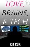 Love, Brains, & Tech