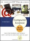 Computer Science Made Simple: Learn how hardware and software work-- and how to make them work for you! (Made Simple)