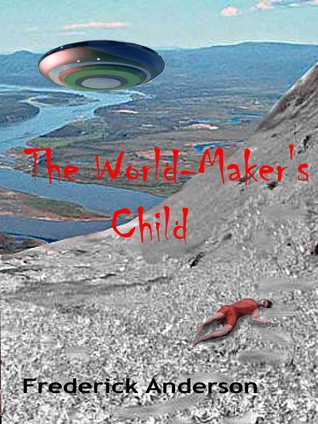 The World-Maker's Child (Man Experimental,#2)