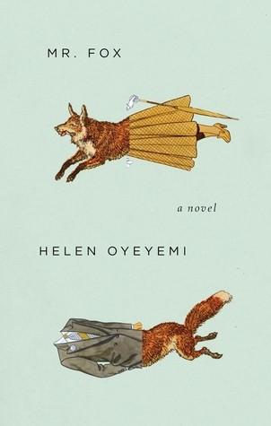 Mr. Fox by Helen Oyeyemi