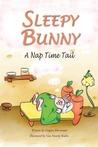 Sleepy Bunny - A Nap Time Tail