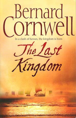 The Last Kingdom (The Saxon Stories, #1)