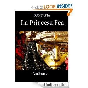 La Princesa Fea (Fantasia #4) par Anna Bastow
