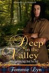 Deep in the Valley by Tommie Lyn