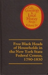 Free Black heads of household in the New York State federal census, 1790-1830 (Gale genealogy and local history series)