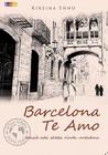 Barcelona, Te Amo: Masih Ada Sketsa Rindu Untukmu