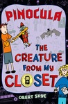 Pinocula (The Creature from My Closet, #3)
