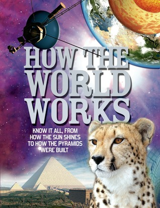 How The World Works: From Spiders to Sword Swallowers