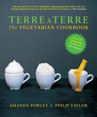 Terre à Terre: The Vegetarian Cookbook