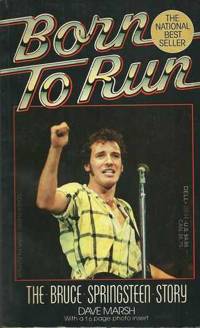 Born To Run The Bruce Springsteen Story By Dave Marsh
