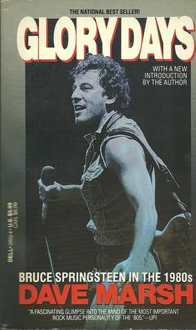 Glory Days Bruce Springsteen In The 1980s By Dave Marsh