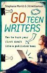 Go Teen Writers: How to Turn Your First Draft into a Published Book