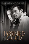 Tarnished Gold (Tarnished, #1)