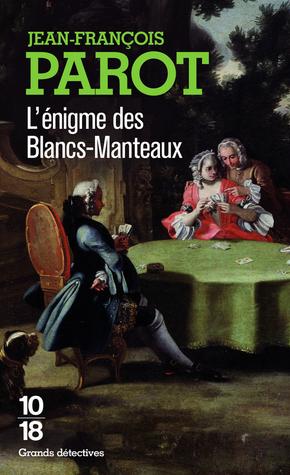 L'Enigme des Blancs-Manteaux by Jean-François Parot