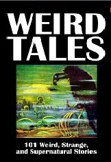 Weird Tales: 101 Weird, Strange, and Supernatural Stories
