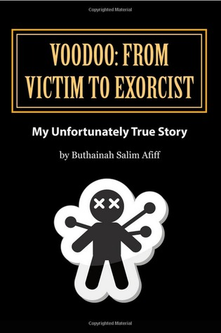 Voodoo: From Victim to Exorcist - My Unfortunately True Story