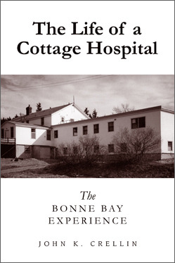 The Life of a Cottage Hospital: The Bonne Bay Experience