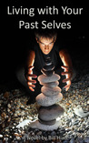 Living With Your Past Selves (Spell Weaver #1)