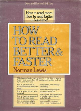 How To Get Your Mind To Read >> How To Read Better And Faster By Norman Lewis