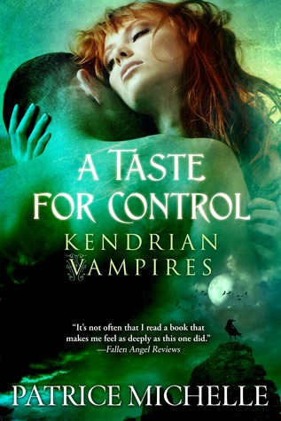 A Taste for Control(Kendrian Vampires 3)