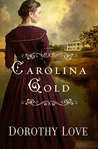 Carolina Gold by Dorothy Love