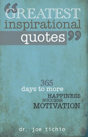 Inspirational Quotes About Success Stunning Greatest Inspirational Quotes 365 Days To More Happiness Success