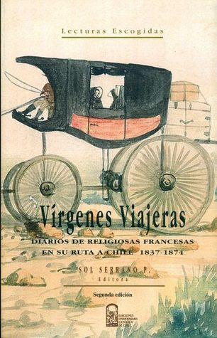 Vírgenes Viajeras: Diarios de religiosas francesas en su ruta a Chile, 1837-1874