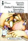 Doña Clementina Queridita, La Achicadora by Graciela Montes