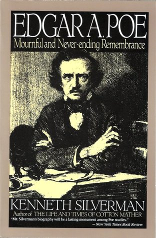 Ebook Edgar A. Poe: Mournful and Never-ending Remembrance by Kenneth Silverman read!