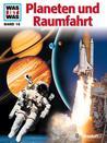 Planeten und Raumfahrt (Was ist was #16)