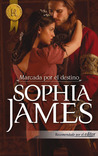 Marcada por el Destino by Sophia James