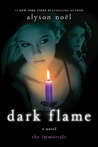 Dark Flame by Alyson Noel