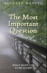 The Most Important Question by Richard Mansel