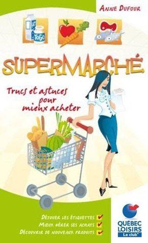 Supermarché: Trucs et astuces pour mieux acheter